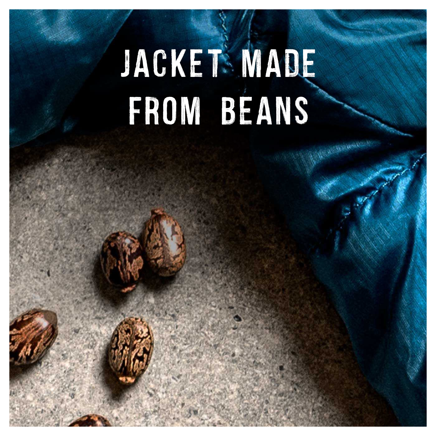 Jackets made from beans